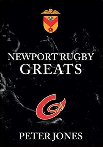 Newport Rugby Greats by Peter Jones